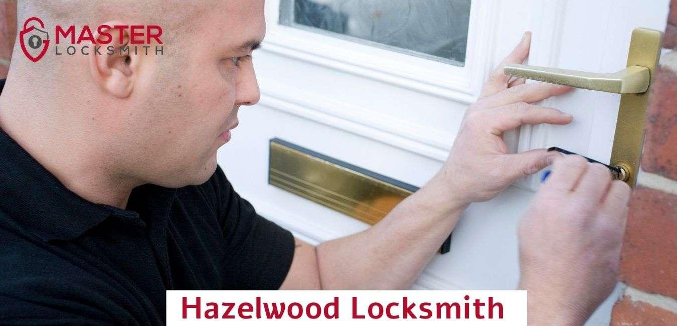 Hazelwood Locksmith- Master Locksmith