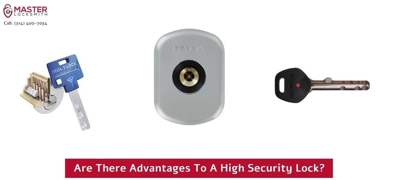 Are There Advantages To A High Security Lock- Master Locksmith