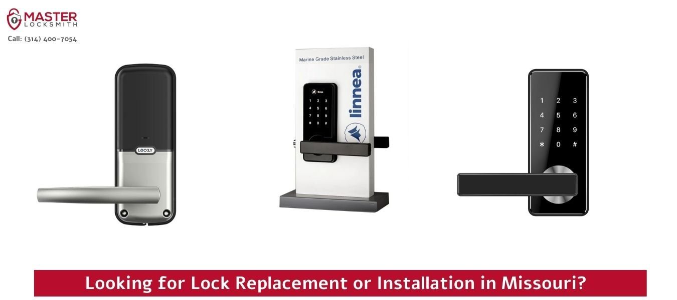 Looking for Lock Replacement or Installation in Missouri - Master Locksmith