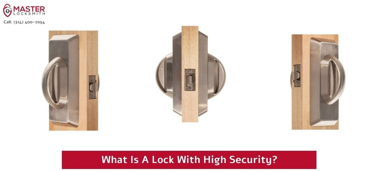 What Is A Lock With High Security- Master Locksmith